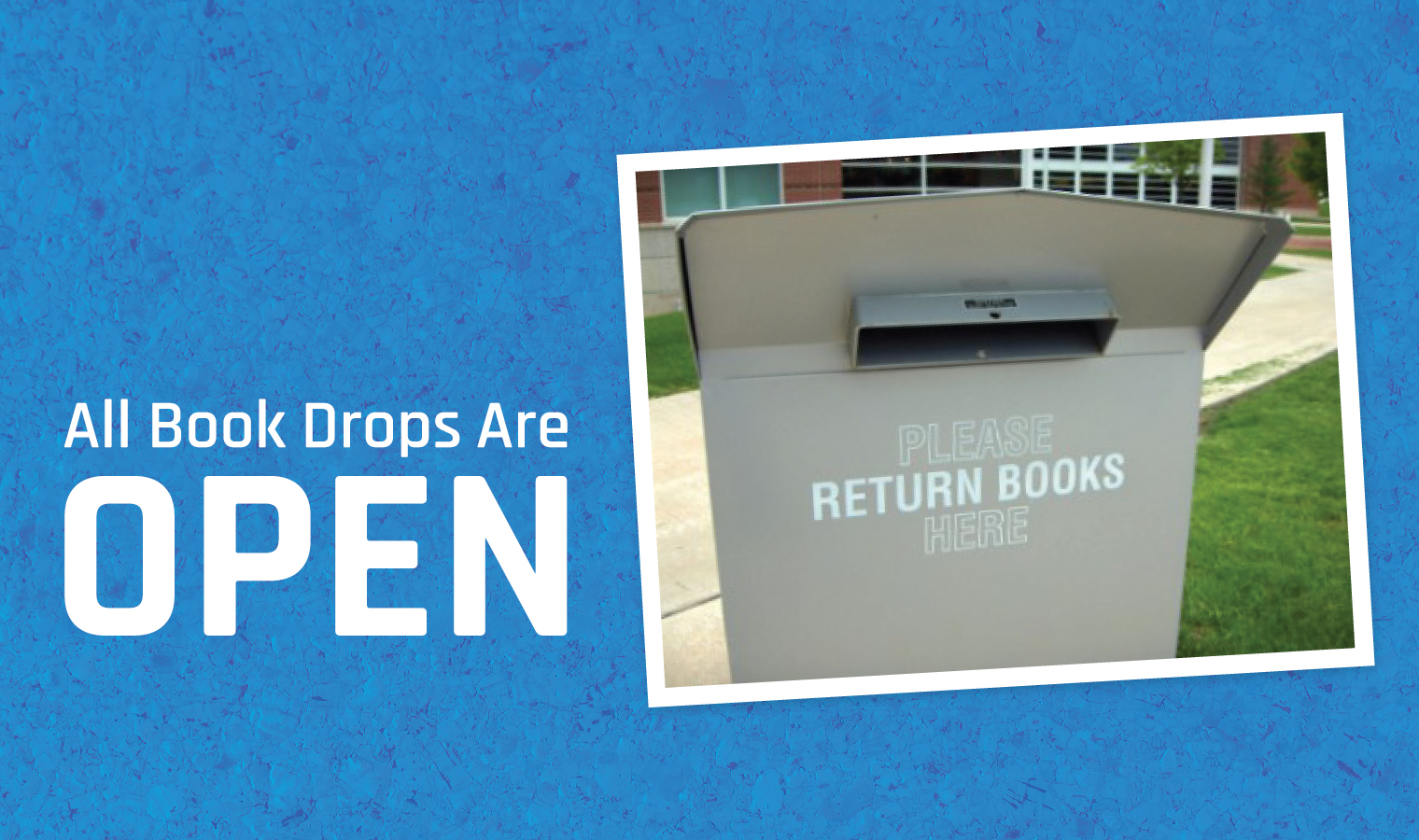 All Book Drops Are Now Open!